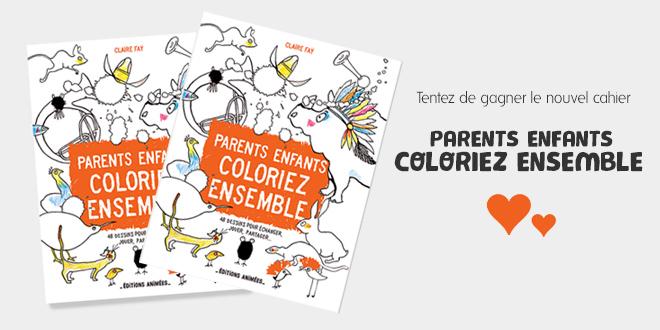 Cahier Parents Enfants Coloriez Ensemble