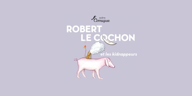 opera-comique-robert-le-cochon