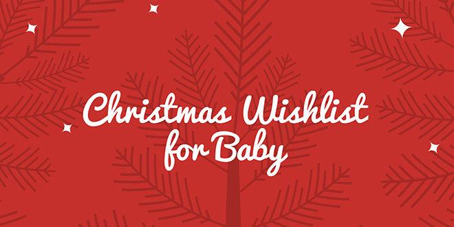 Christmas Wishlist for Baby